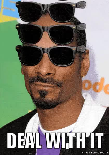 Watch this deal with it GIF on Gfycat. Discover more deal with it, snoop dogg GIFs on Gfycat