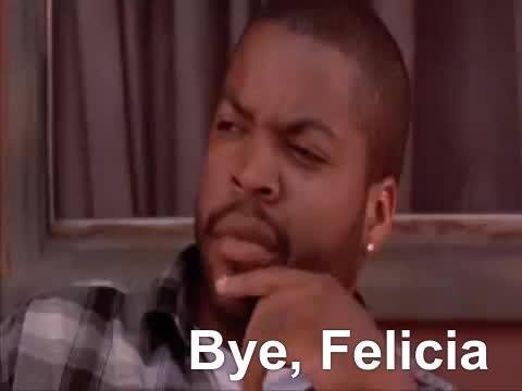 Friday, bye felicia, Bye Felicia!!! GIFs