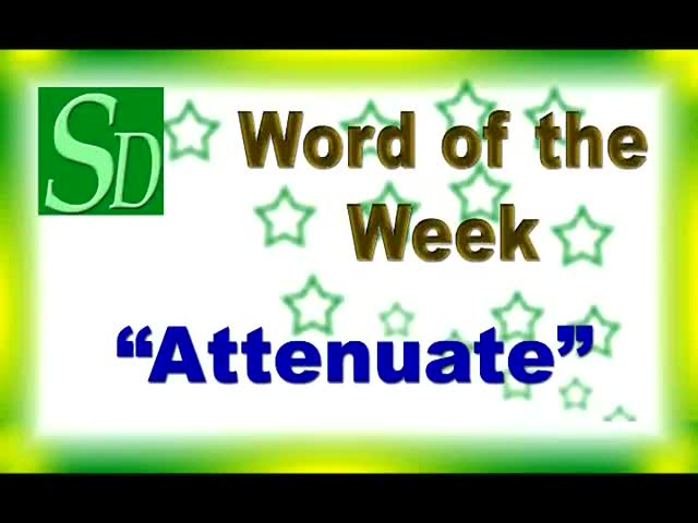 Attenuate (दुर्बल होना) - Meaning, Pronuciation, synonyms