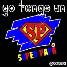 Watch and share YO TENGO UN SUPER PAPA GIFs on Gfycat