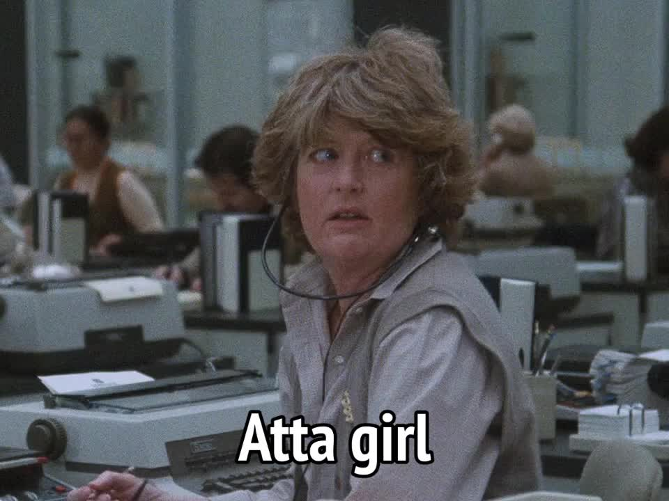 9 to 5, nine to five, that's my girl, you go girl, Nine to Five - Atta girl GIFs