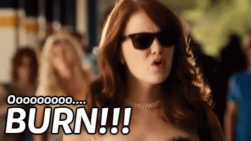 burn, easy a ooh burn GIFs