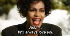 Watch and share WhitneyHouston – I Will Always Love You GIFs on Gfycat