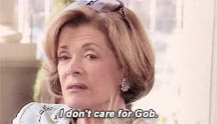 Watch I don't care for Gob GIF on Gfycat. Discover more related GIFs on Gfycat