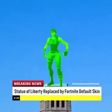 Watch and share Statue Of Liberty Replaced By  Fortnite Default Skin @lickmybumnotetellmum GIFs on Gfycat