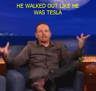 Watch and share Bill Burr GIFs and Tesla GIFs on Gfycat