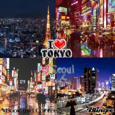 Watch and share ♥ Tokyo, Japan - Seoul, Korea ♥ GIFs on Gfycat