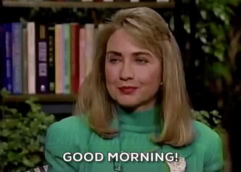 Watch and share Hillary Clinton GIFs and Good Morning GIFs by Reactions on Gfycat