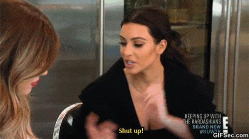 shut up shut up GIFs