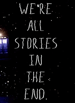 Favourite Quote From Dw Were All Stories In The End Gif Find