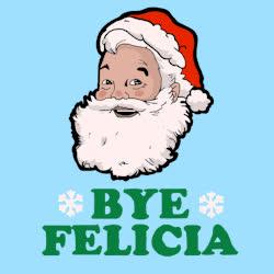 bye, bye felicia, christmas, look human, petty, santa, santa clause, Bye Felicia - Santa GIFs