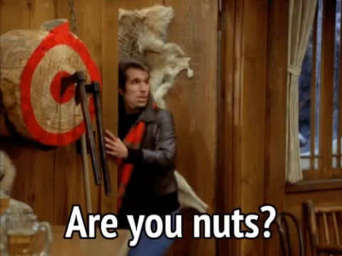 are you crazy, crazy, fonzie, happy days, henry winkler, nuts, Happy Days - Are you nuts? GIFs
