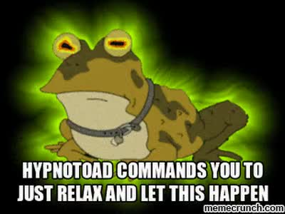 Watch and share Hypnotoad Commands You To Just Relax And Let This Happen GIFs on Gfycat