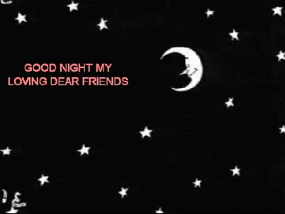 The Time Has Come To Wish You Good Night My Loving Dear Friends Gif
