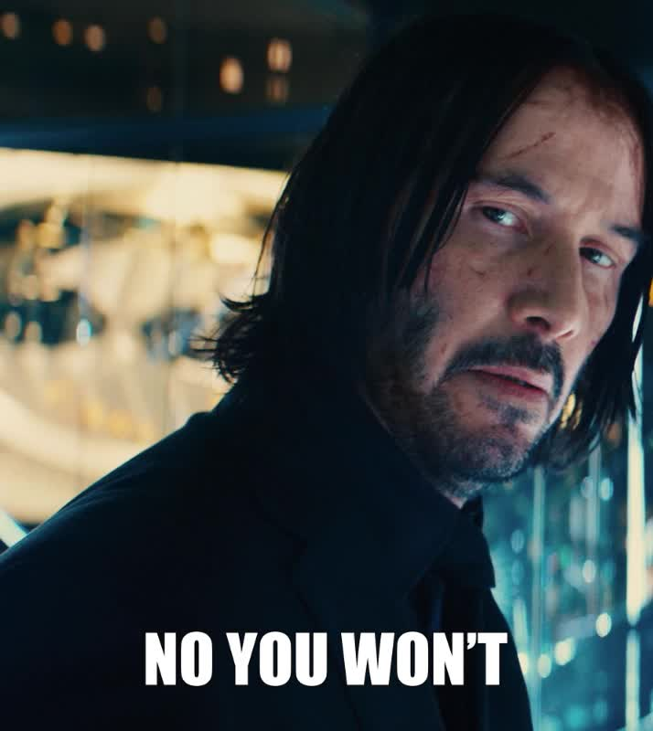 john wick, john wick 3, john wick chapter 3, john wick chapter 3 parabellum, keanu reeves, no, no way, no you wont, nope, John Wick Keanu Reeves No You Won't GIFs