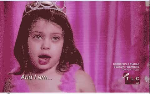 Watch and share Toddler And Tiaras GIFs on Gfycat
