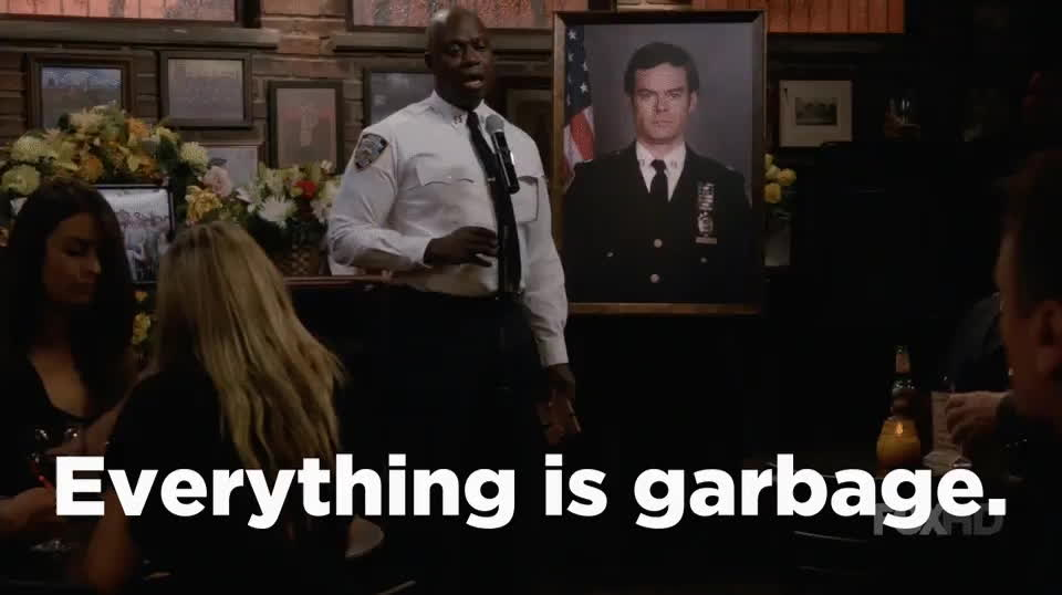 CaptHolt, brooklynninenine, garbage, Everything is garbage GIFs