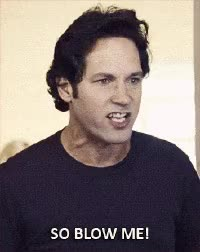 Watch and share Paul Rudd, Blow Me, Angry, Fuck You, Mad GIFs on Gfycat