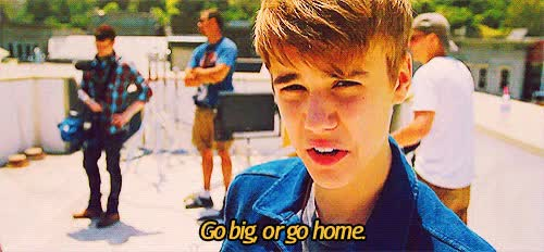 Watch and share Justin-Bieber-go-big-or-go-home-GIF GIFs on Gfycat