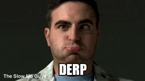 Watch derp GIF on Gfycat. Discover more related GIFs on Gfycat