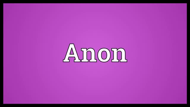 Watch Anon Meaning GIF on Gfycat. Discover more Anon, Anon definition, Anon meaning, Anon pronunciation, Audio Dictionary, definition, pronunciation GIFs on Gfycat
