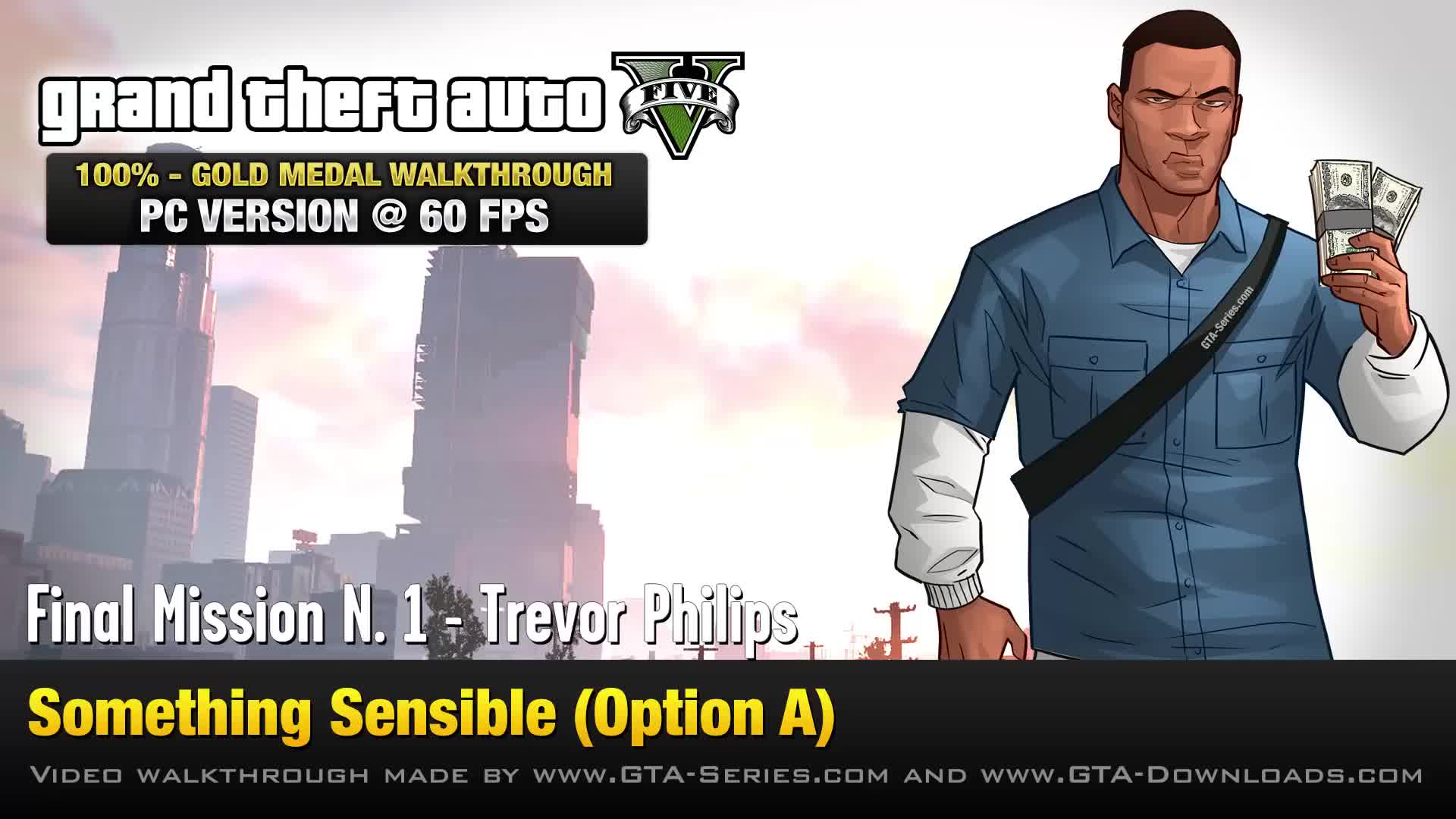 GTA 5 PC Ending A Final Mission 1 Something Sensible Kill Trevor