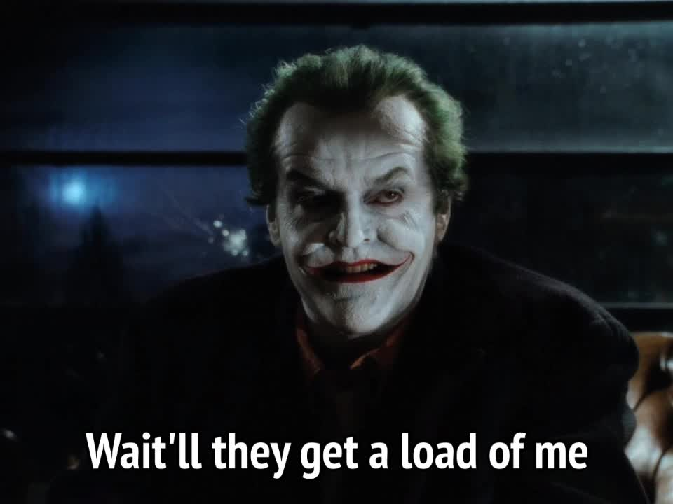batman, celebs, jack nicholson, joker, the joker, Batman - Wait'll they get a load of me GIFs