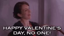 Watch Happy Valentine's Day, No One! GIF on Gfycat. Discover more related GIFs on Gfycat