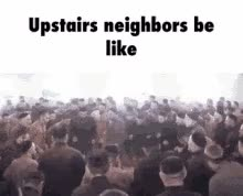 Watch and share Upstairs Neighbors GIFs on Gfycat