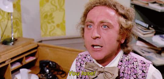Gene Wilder, loser, youlose, loser GIFs