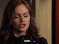 be quiet, hush, quiet, shhh, shush, shut up, silence, gossip girl, leighton meester, blair, blair waldorf, shh GIFs