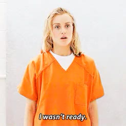 Watch and share I Wasn't Ready GIFs and Piper Chapman GIFs on Gfycat