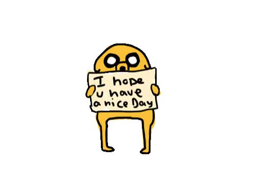 I Hope You Have A Nice Day Gif By The Gif Smith At Sannahparker