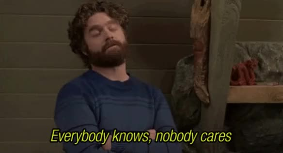 Watch and share Zach Galifianakis GIFs and Nobody Cares GIFs on Gfycat
