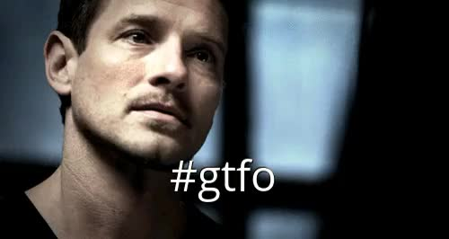 Watch and share Gtfo GIFs on Gfycat