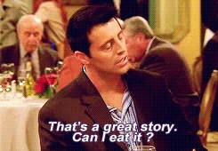 cool bro, cool story, cool story bro, friends, highqualitygifs, matt leblanc, Cool Story bro, but can I eat it? GIFs