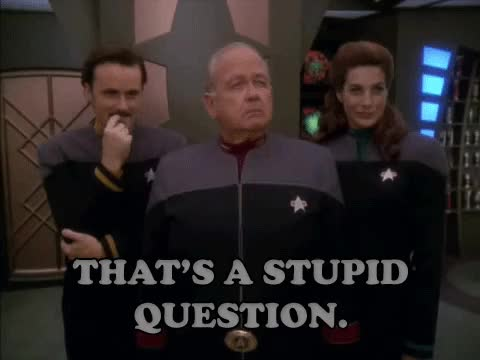 Watch this question GIF by @ayloee on Gfycat. Discover more confused, deep space nine, ds9, dumb, huh, patrick, question, question mark, questioning, star trek, stupid question, that's a stupid question, what GIFs on Gfycat