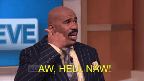 hell nah, hell naw, hell no, nah, naw, no, no way, nope, steve harvey,  GIFs