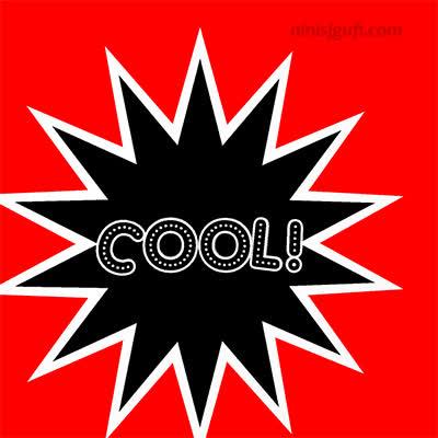 cool, Cool! GIFs