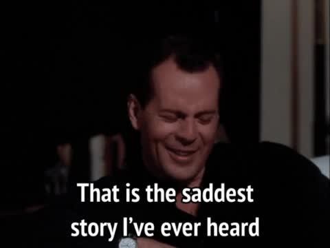 Bruce Willis, Moonlighting, Moonlighting - That is the saddest story I've ever heard GIFs