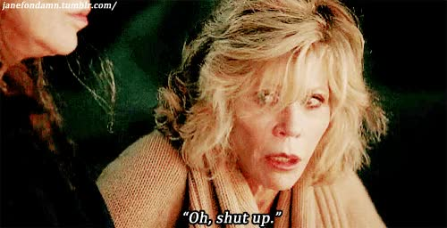Watch this grace and frankie GIF on Gfycat. Discover more grace and frankie, stfu GIFs on Gfycat