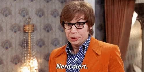 Watch and share Nerd Alert.- Austin Powers GIFs on Gfycat