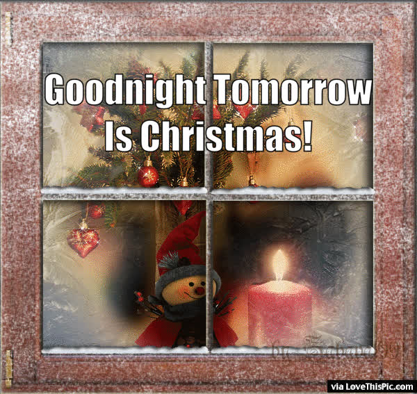 goodnight tomorrow is christmas find make share gfycat gifs - Tomorrow Is Christmas