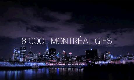 8 COOL MONTREAL GIFS - Tourisme Montréal Blog GIFs