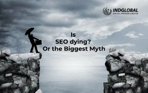 Is SEO dying Or the Biggest Myth