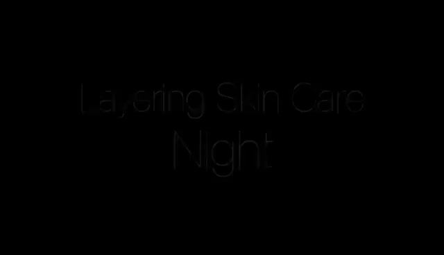 Watch and share Layering Skin Care : Night Time GIFs on Gfycat